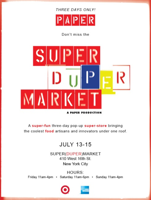 Paper Magazine Food and Artisan Pop-up Super Store, NYC, July 13-15, 2012