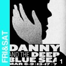 Free Cheap NYC events weekend 3/8, Danny Deep Blue Sea, Theater